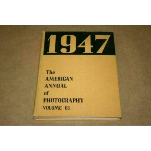 The American Annual of Photography - 1947 !!